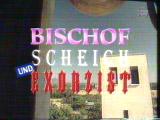 Bischof, Scheich und Exorzist